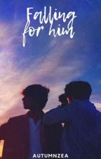 Falling For Him by autumn_zea