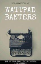 Wattpad Banters ❤️🎈 by Amiinahnda