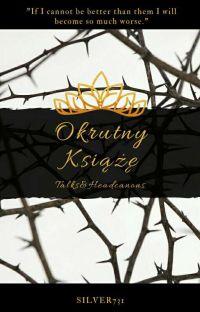 Okrutny książę || Talks&Headcanons cover