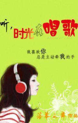 Đọc truyện ( BHTT - Edit ) Nghe xem! Là thời gian đang hát ~ Lạc Mạc Chi Vũ