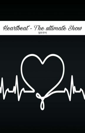 Heartbeat - The ultimate Show [interaktiv] by EommaCookie