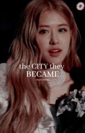 the city they became / jirose by charlislekim