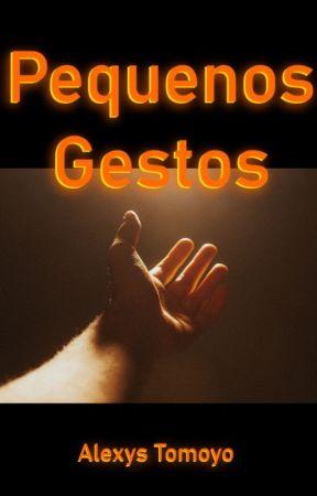 Pequenos Gestos by alexystomoyo