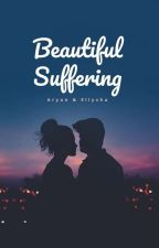 Beautiful Suffering by lrxqismxzz