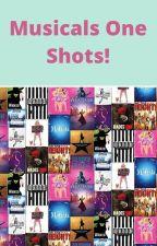 Musicals One Shots!! by Maria_Dawncaller