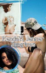 Kendall Jenner Imagines  by JadeyWayD