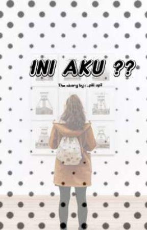 INI AKU ?? (End) by upiihawary30