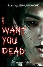 I Want You Dead    Jeon JungKook by Crimsonnxghts