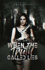 When the TRUTH called LIES Agent Series #1 by TWinIVY25