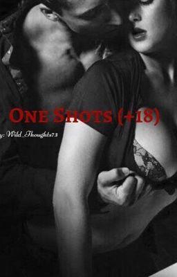 One Shots (+18)