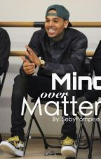 Mind Over Matter   Chris Brown/Part 1♡ by SebyPompee