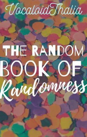Random Book Of Randomness by VocaloidThalia