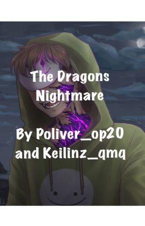 The Dragons NIghtmare | DreamTeam AU Story | By Op20 & Keilinz by olivesilversilk