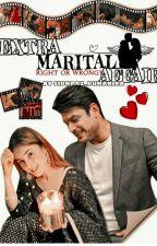 EXTRA MARITAL AFFAIR- RIGHT OR WRONG by sidnaaz_ruhanika