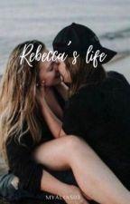 Rebecca's Life by MyAlias03