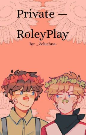 Private - RoleyPlay by _Zeluchna-