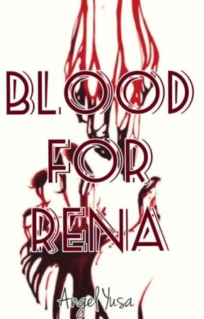 Blood For Rena by Angel-Yusa