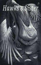 Hawks's Sister by Dnarez_Mangetsu