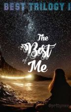 The Best of Me by prttymee