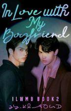 In Love with My Boyfriend [ILwMB BOOK 2] by Jy_Klaoud