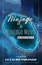 Ninjago and Ninjago movie crossover by LexaLikesNinjago