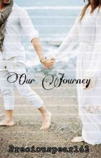 A Journey To A Beautiful Life  by Preciouspearl42