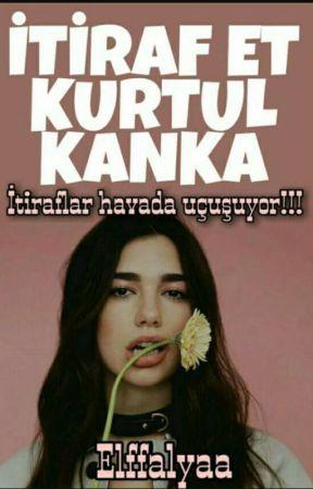 İTİRAF ET KURTUL KANKA by sakinelf
