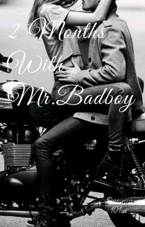 2 Months With Mr.Badboy  by Daniella101w