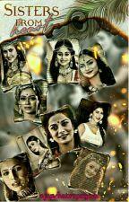 Sisters From Heart♥️  {SLOW UPDATES} by ajatshatrupriyaaa