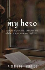 My Hero  by wintrbe