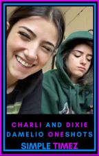 Charli and Dixie D'Amelio Oneshots ✓ by SimpleTimez