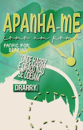 APANHA-ME (como um pomo) • Hp + Dm by Berpian