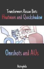 TFRB || Heatwave x Quickshadow AUs and Oneshots by astrxphilx