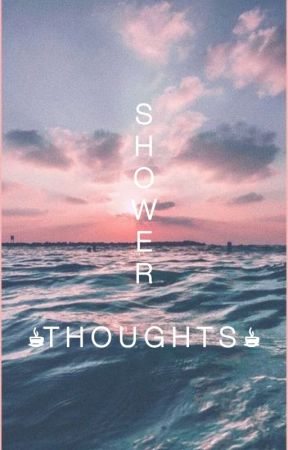 Just some shower thoughts. by thecornerbrownie