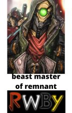 the beast master of remnant by rex103rex