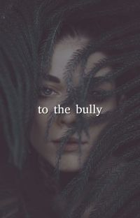 to the bully   REWRITE cover