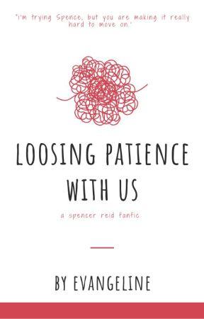 Losing Patiences With Us. -spencer reid- by evangelinefisk