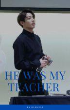 * he was my teacher بقلم islem159