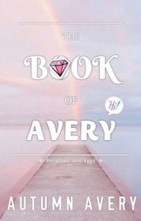 The Book Of Avery by IamAutumnAvery