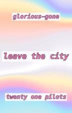 Leave the City /// TØP by heavy-dirty-trench