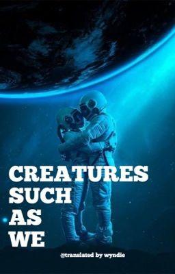 Đọc truyện KOOKMIN - CREATURES SUCH AS WE - | TRANS |