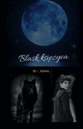 Blask księżyca by -_Egoista_-