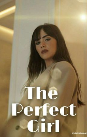 The Perfect Girl (La Chica Perfecta) by historiasparaleer22