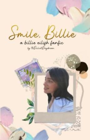 Smile, Billie [ chapter 42 - epilogue ] by DulcetDaydreamer