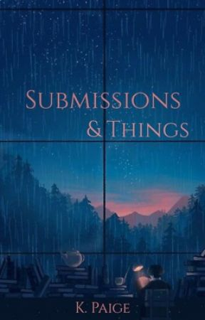 Submissions & Things by Kpe1007