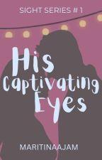 His Captivating Eyes  (SIGHTSERIES#1) by maritinaajam