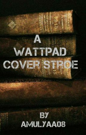 A Wattpad Cover store by amulyaa08