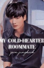 My cold-hearted roommate -Jungkook BTS (completed✅) by kooku_fanfic