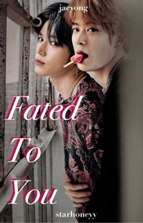 FATED TO YOU | JAEYONG NCT by starhoneyy