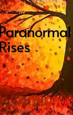 Paranormal Rises by krmdyuri